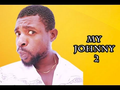Download My Jonny 2 - Latest Nigerian Nollywood Movies