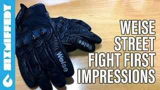 Weise Street Fight Gloves First Impressions