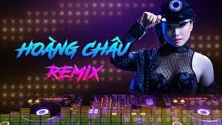 Liên Khúc Hoàng Châu Remix Hay Nhất [ HD ] - Hoàng Châu