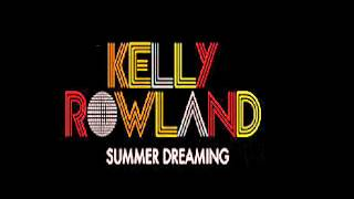 Kelly Rowland - Summer Dreaming 2012