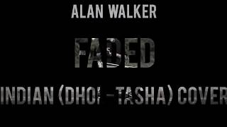 Faded song cover by dhol
