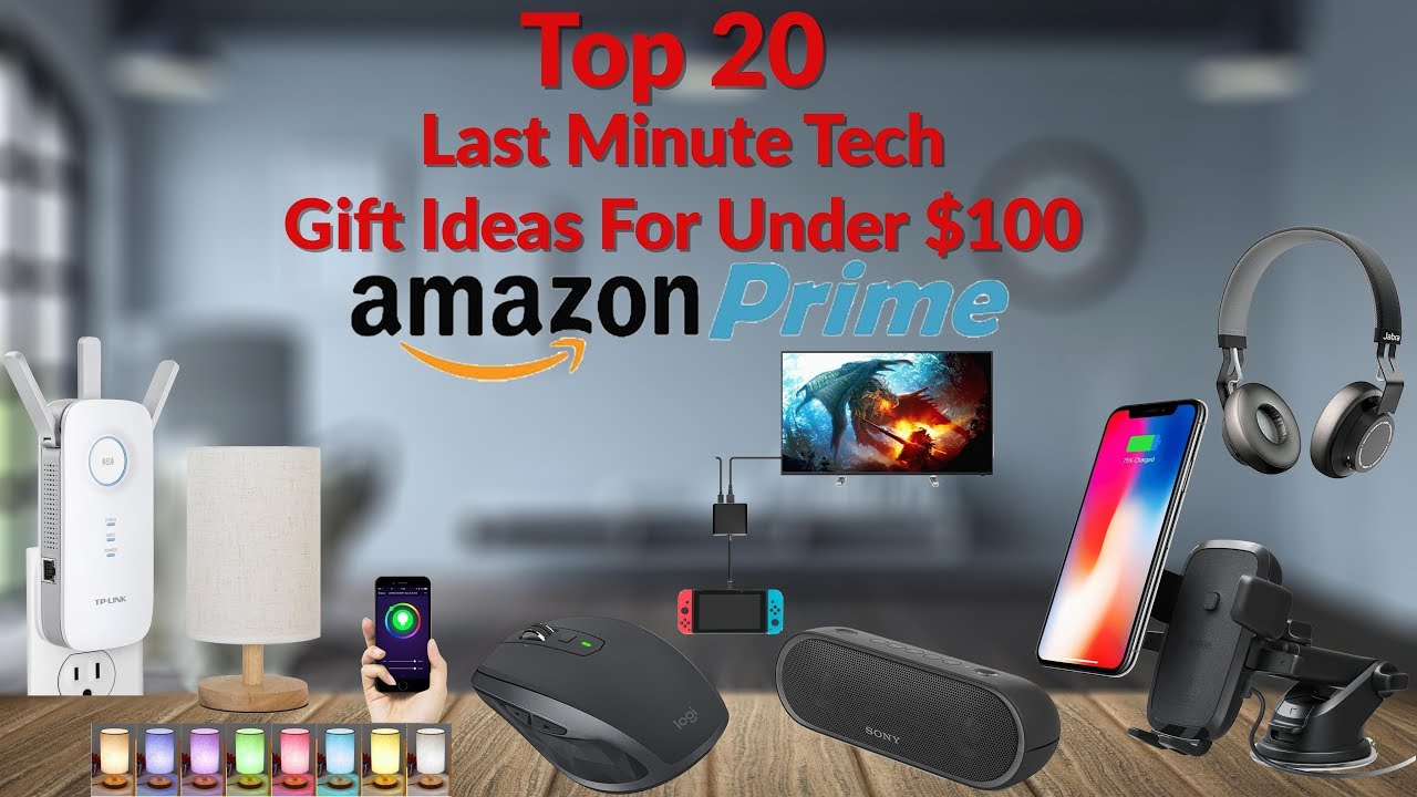 Top 20 Last Minute Tech Gift Ideas For Under 100 From Prime You Guy
