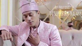 Di Sepertiga Malam - Rey Mbayang | Official Video Cinematic | 2020