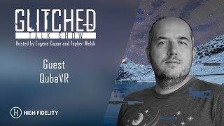 Glitched: VR talk show with guest Quba VR
