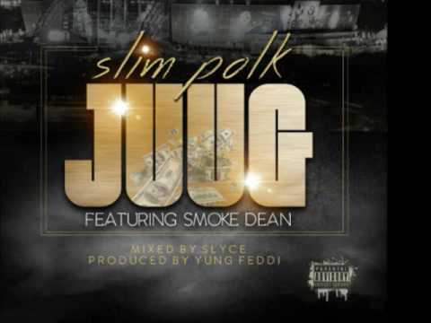 Slim Polk feat. Smoke Dean - JUUG
