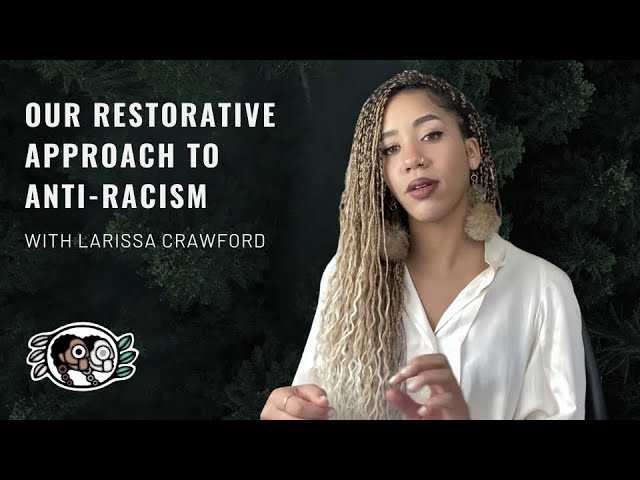A Restorative Approach to Anti-Racism - Future Ancestors Services