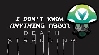 I don't know anything about Death Stranding - Rev [Vinesauce]