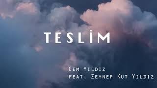 Cem Yıldız ft. Zeynep Yıldız - Teslim Şarkı Sözleri