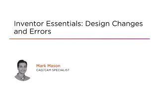 Course Preview: Inventor Essentials: Design Changes and Errors