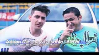 ADRIAN MINUNE &amp DESANTO - BMW (VIDEO OFICIAL HD 2013)