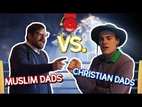 Muslim Dads VS. Christian Dads