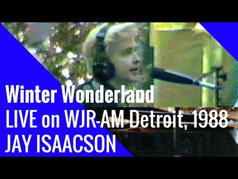 Winter Wonderland, Live on Jimmy Launce Show, WJR 760 AM Detroit, 1988 – (Jay Isaacson Cover)