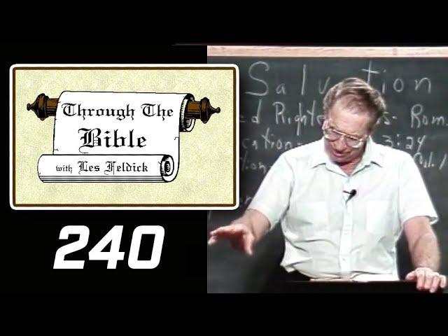 [ 240 ] Les Feldick [ Book 20 - Lesson 3 - Part 4 ] Romans 1, 2 & 3