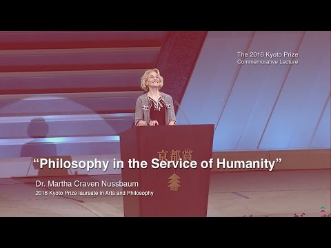 Dr. Martha Craven Nussbaum -- The 2016 Kyoto Prize Commemorative Lecture