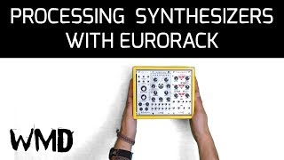 How to process hardware synthesizers with a tiny eurorack system