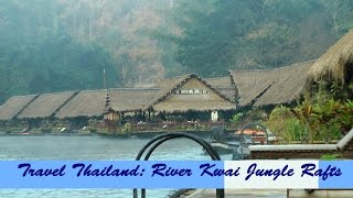 Travel Thailand 2015 Kachanaburi River Kwai Jungle Rafts floatel Mon Village elephant ride adventure