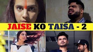 Download Video JAISE KO TAISA - 2    Raahii Films ft. Swara MP3 3GP MP4