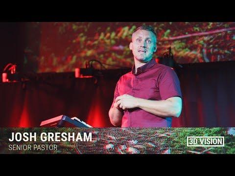 3D Vision - Pastor Josh Gresham