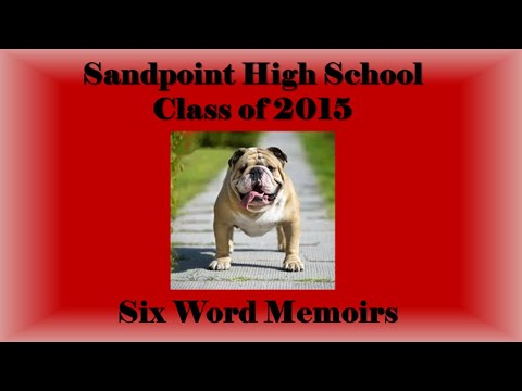 Sandpoint High School Class of 2015 Six Word Memoirs