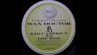 "WAX DOCTOR   ""KIDD CAPPRICE""   METALHEADZ 005 (1994)"