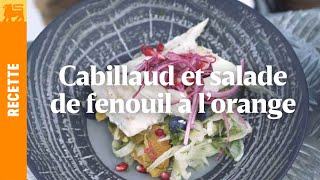 cabillaud et salade de fenouil à l'orange