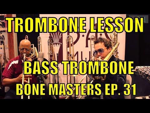 Trombone Lessons: Bass Trombone - Bone Masters: Ep. 31- Ron Wilkins