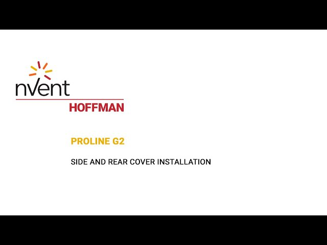 ProLine G2 Installation Video – Side/Rear Cover | nVent HOFFMAN