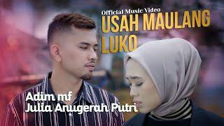 Adim mf & Julia Anugerah Putri - Usah Maulang Luko [ Official Music Video ] Lagu Minang Terbaru