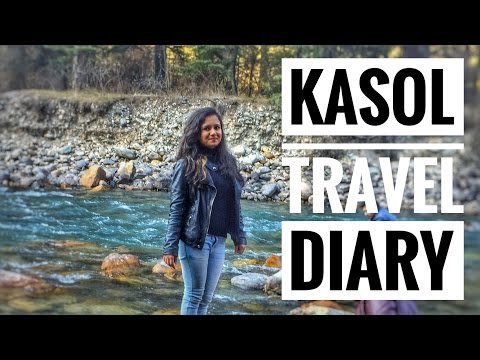 GLOBETROTTING HEELS | KASOL : TRAVEL DIARY | HOW? WHERE? WHAT?
