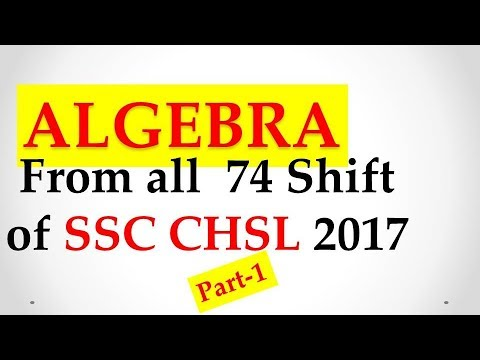 ALGEBRA : Solutions  of SSC CHSL(74 Shifts) Questions 2017 Part -1