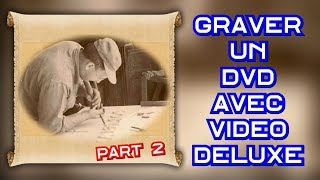 Graver un DVD avec Video Deluxe - Part 2