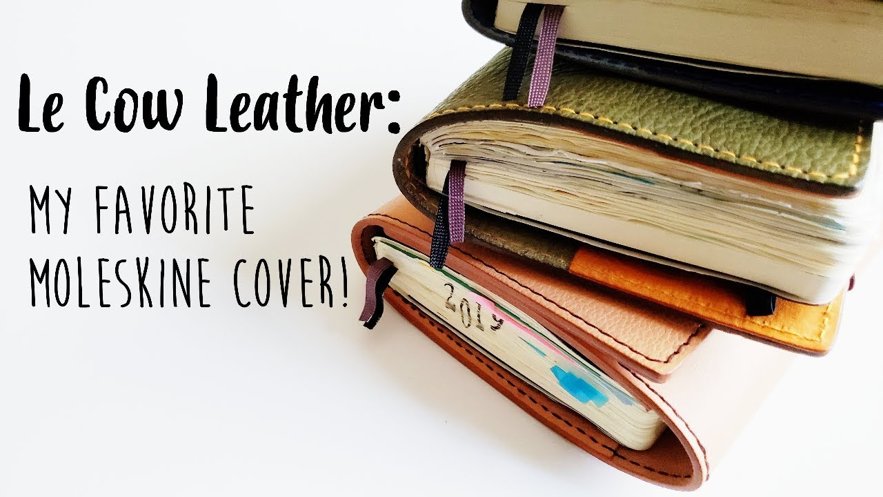 LeCow Leather: My 3 NEW Moleskine Notebook Covers
