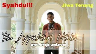 YA AYYUHAN NABI cover by Muhajir Lamkaruna