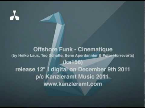 Offshore Funk - Cinematique (Kanzleramt Music official)