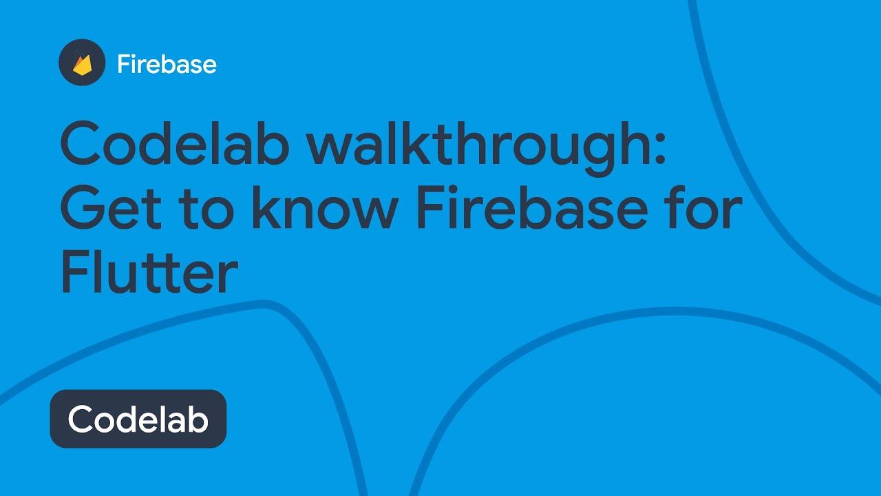 Download Codelab: Get to know Firebase for Flutter