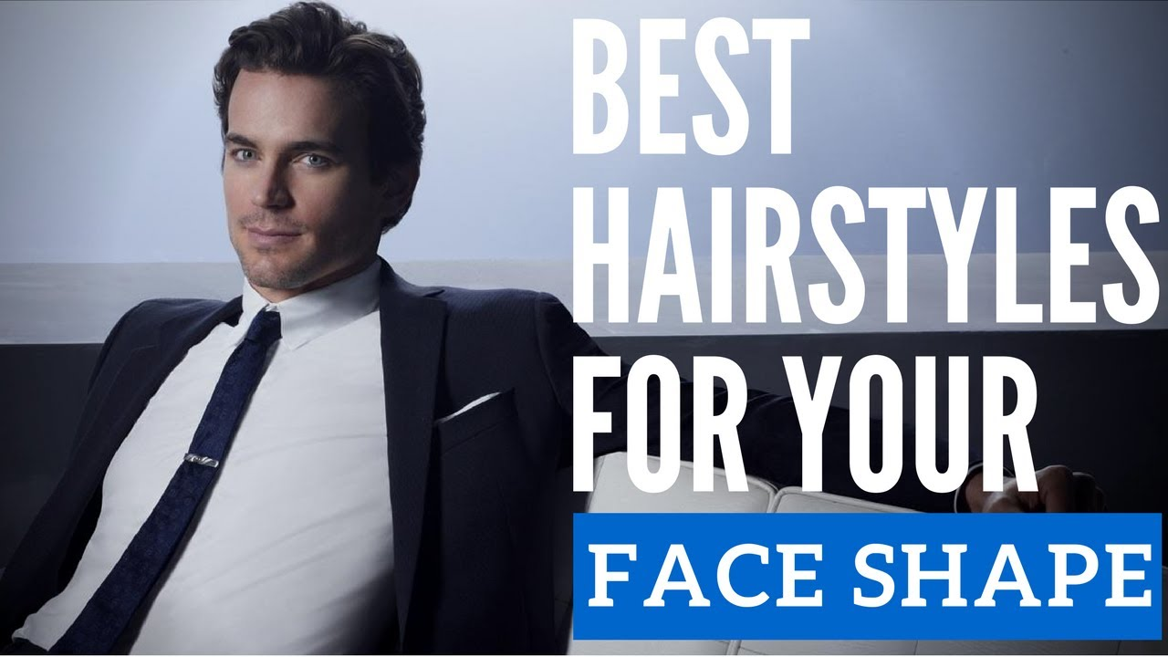 Best Hairstyle For Your Face Shape Picking A New Mens