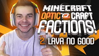 "Minecraft OpTic Factions - (Ep. 2) - ""LAVA NO GOOD!"" (OpTicCraft)"