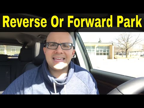 Should You Reverse Park Or Forward Park-Driving Advice