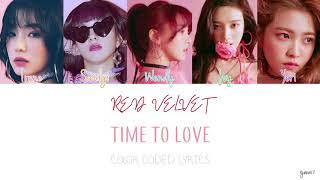 RED VELVET (레드벌벳) - TIME TO LOVE [COLOR CODED LYRICS / HAN+ROM+ENG]