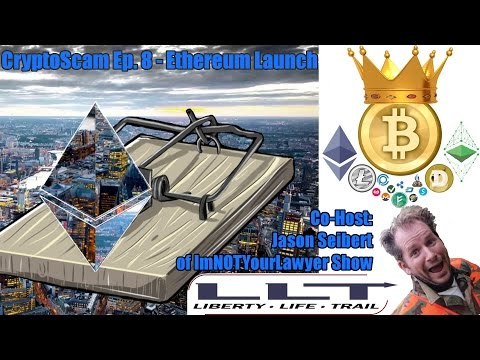 CryptoScam #8 - Ethereum Launch (w/ Jason Seibert)