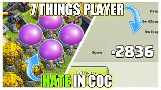 7 THINGS PLAYERS HATE IN CLASH OF CLANS l 2018 UPDATED l 2000 TROPHY LOST