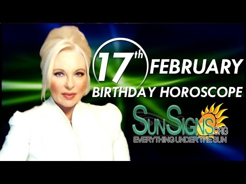 Birthday February 17th Horoscope Personality Zodiac Sign Aquarius Astrology