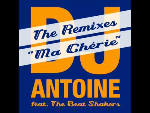 Ma Chérie (Remady Remix) - DJ Antoine Feat The Beat Shakers
