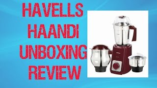 Havells Supermix Haandi 500 Watt Mixer Grinder Unboxing Demo & Review