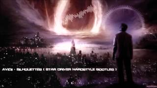 Avicii - Silhouettes (Star Driver Hardstyle Bootleg) [HQ Original]