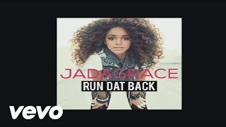 Jadagrace - Run Dat Back (Audio)