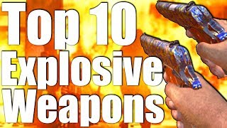 TOP 10 EXPLOSIVE WEAPONS IN 'CALL OF DUTY ZOMBIES! '