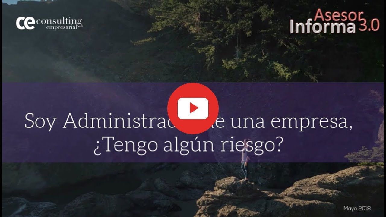 Soy Administrador de una empresa. ¿Tengo algún riesgo? | Asesor Informa 3.0