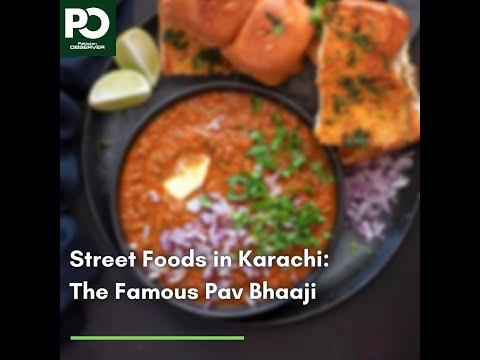 Street Foods in Karachi: The Famous Pav Bhaaji | Pakistan Observer
