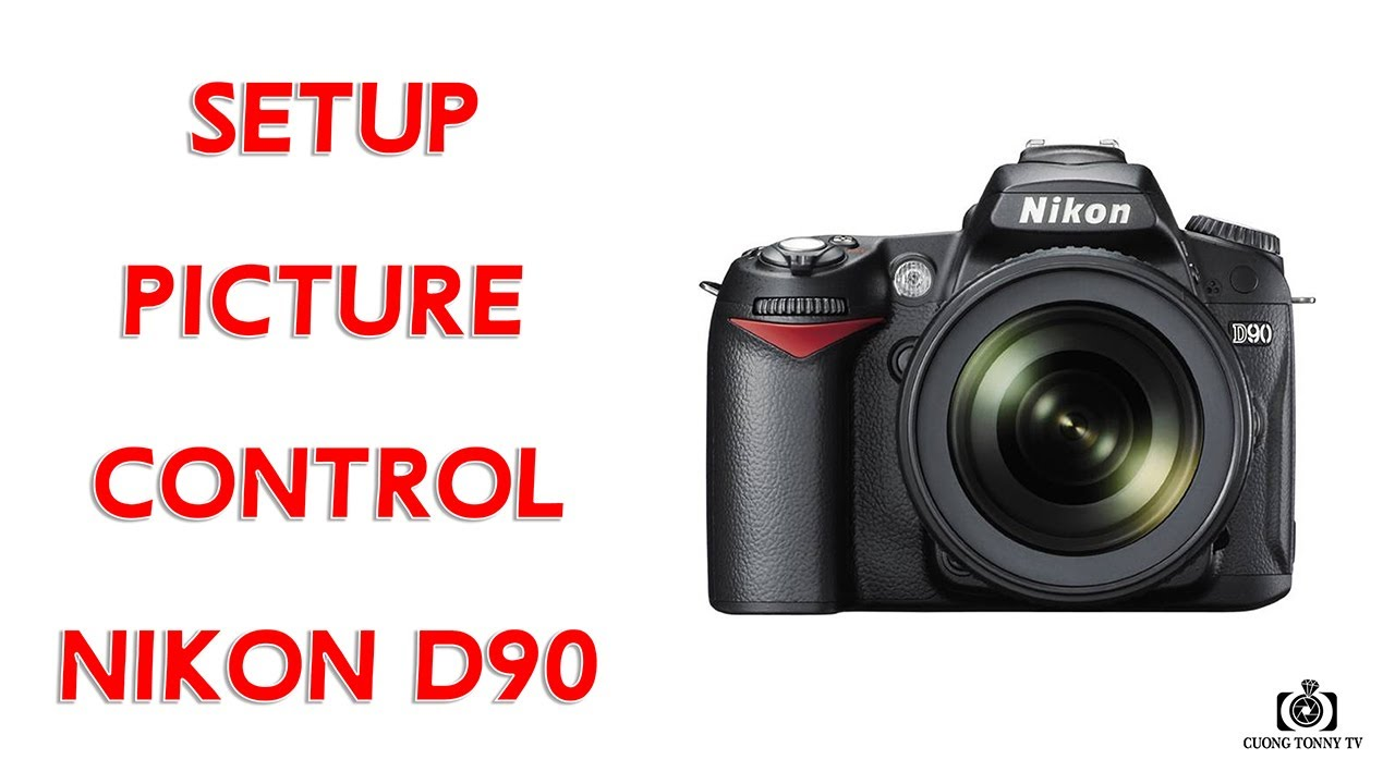 SET UP PICTURE CONTROL FOR NIKON D90
